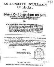 Benjamin Furly, Anthoniette Bourignon ontdeckt, ende haeren geest geopenbaert uyt haere vruchten, den geest Godts niet te zijn (1671)